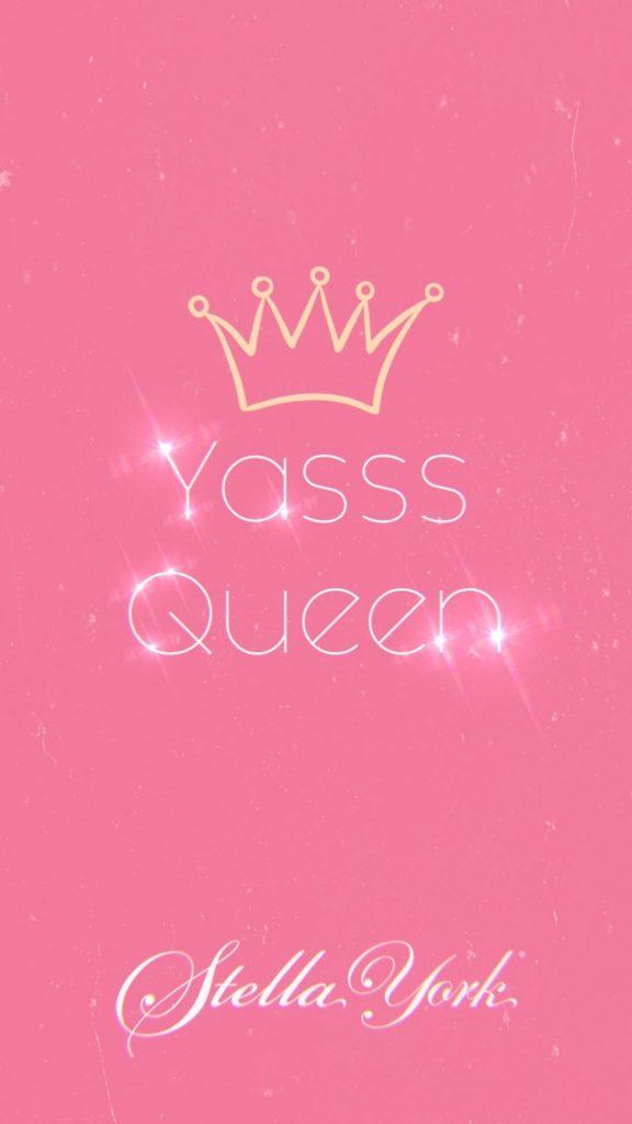 Yasss Queen Stella York